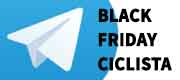 TELEGRAM BLACK FRIDAY CICLISTA RODANDO