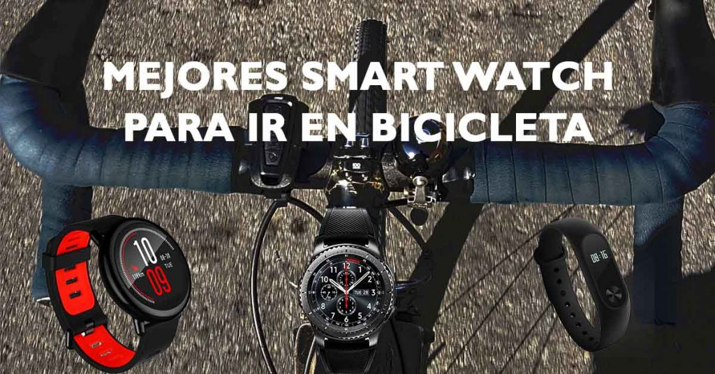 mejores smartwatch bicicleta 2017